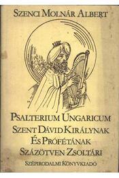 Szent Dávid Királynak és Prófétának százötven zsoltári - Régikönyvek