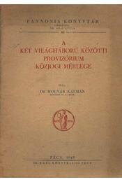 A két világháború közötti provizórium közjogi mérlege - Régikönyvek