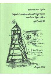 Nyolc év rabmunka a Szovetunió vorkutai lágereiben 1945-1953 - Régikönyvek