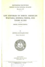 Life Histories of North American Wagtails, Shrikes, Vireos, and Their Allies - Régikönyvek