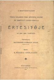 A Nagyváradi-Olaszii Tisza Kálmán-téri községi elemi és ismétlő leány-iskola értesítője az 1904-1905 tanévről - Régikönyvek