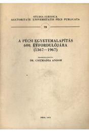 A Pécsi egyetemalapítás 600. évfordulójára - Régikönyvek