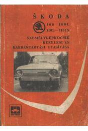 Skoda 100-100l, 110L-110LS személygépkocsik kezelési és karbantartási utasítása - Régikönyvek