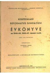 A Kisujszállási Református Gimnázium évkönyve az 1945-46, 1946-47. iskolai évről - Régikönyvek