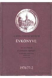 A Móra Ferenc Múzeum Évkönyve 1976/77-2. - Régikönyvek