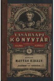 Hunyadi Mátyás király - Régikönyvek