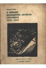 A szegedi szabadtéri játékok története 1931-1937 - Régikönyvek