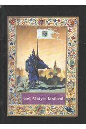 Mesék Mátyás királyról - Régikönyvek