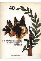 A kutyakiképzéstől a kutyavezető-képzésig - Régikönyvek