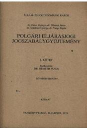 Polgári eljárásjogi jogszabálygyűjtemény I.-II. kötet - Régikönyvek