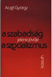 A szabadság jelene, jövője a szocializmus - Régikönyvek