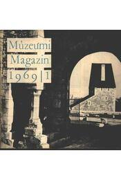 Múzeumi Magazin 1969. évf. (teljes) - Régikönyvek