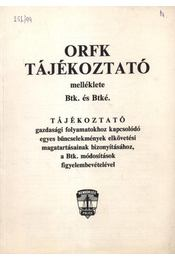 ORFK tájékoztató melléklete, Btk. és Btké. - Régikönyvek