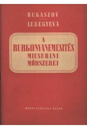 A bugonyanemesítés Micsurini módszerei - Régikönyvek