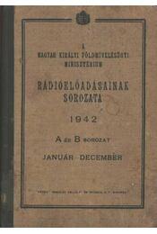 A Magyar Királyi Földmívelésügyi Minisztérium Rádióelőadásainak sorozata 1942 - Régikönyvek
