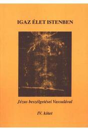Igaz élet istenben IV. kötet - Régikönyvek