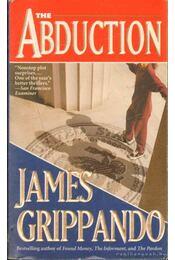 The Abduction - James Grippando - Régikönyvek