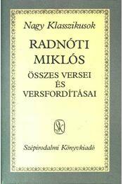 Radnóti Miklós összes versei és versfordításai - Régikönyvek