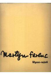 Martyn Ferenc - Ulysses-rajzok - Régikönyvek