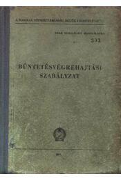 Bűntetésvégrehajtási szabályzat - Régikönyvek