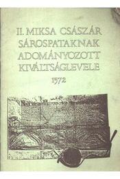 II. Miksa császár Sárospataknak adományozott Kiváltságlevele 1572. - Régikönyvek