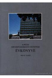 A pécsi Orvostudomány egyetem évkönyve 1984-85 tanév - Régikönyvek