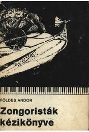 Zongoristák kézikönyve - Földes Andor - Régikönyvek