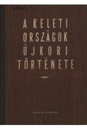 A keleti országok újkori története I. kötet - Régikönyvek