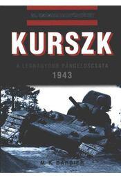 Kurszk - A legnagyobb páncéloscsata 1943 - Régikönyvek
