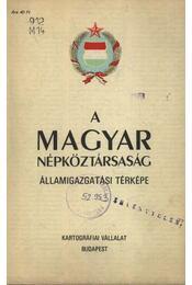 A Magyar Népköztársaság államigazgatási térképe - Régikönyvek