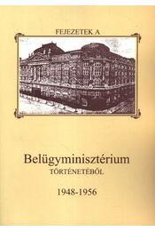 Fejezetek a Belügyminisztérium történetéből 1948-1956 - Régikönyvek