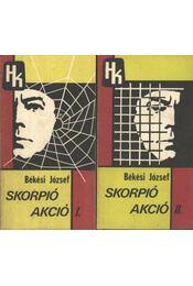 Skorpió akció I-II. kötet - Békési József - Régikönyvek