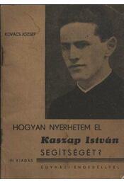 Hogyan nyerhetem el Kaszap István segítségét? - Régikönyvek