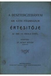 A Beszteczebányi Kir. Kath. Főgimnázium értesítője - Régikönyvek