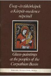 Üveg- és tükörképek a Kárpát-medence népeinél - Régikönyvek