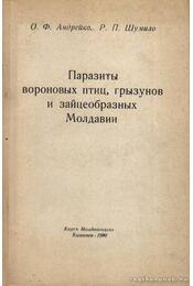 A Moldáviában élő nyúlfélék, rágcsálók és a varjúféle madarak parazitái (Паразиты вороновых птиц, грыk - Régikönyvek
