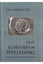 Egy elmeorvos tévelygései - Vas József Pál - Régikönyvek