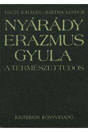 Nyárády Erazmus Gyula a természettudós - Régikönyvek