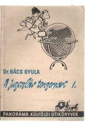 A Jugoszláv tengerpart I. - Bács Gyula - Régikönyvek