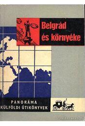 Belgrád és környéke - Bács Gyula - Régikönyvek