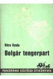 Bolgár tengerpart - Bács Gyula - Régikönyvek