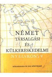 Német társalgási és külkereskedelmi nyelvkönyv - Báder Dezső, Markó Ivánné, Radnai Ferencné, Könings Félix - Régikönyvek