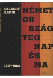 Németország tegnap és ma (1917-1962) - Badia, Gilbert - Régikönyvek