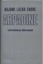 Arpadine - Bajomi Lázár Endre - Régikönyvek