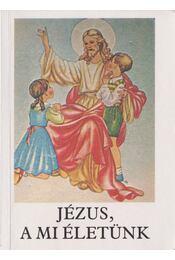 Jézus, a mi életünk - Bajtai Zsigmond - Régikönyvek