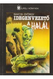 Idegenvezető a halál - Bakcsi György - Régikönyvek