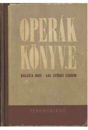 Operák könyve - Balassa Imre, Gál György Sándor - Régikönyvek