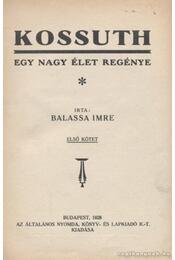 Kossuth I-II. kötet - Balassa Imre - Régikönyvek