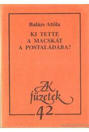 Ki tette a macskát a postaládába? - Balázs Attila - Régikönyvek