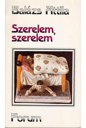 Szerelem, szerelem - Balázs Attila - Régikönyvek